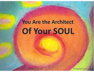 Building Soul: You Are the Architect Of Your Soul